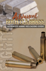 Advanced Bullets & Brass: Ammo Reloading Guide, Dean Horine