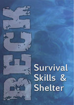 Survival Skills and Shelter, Bruce Beck