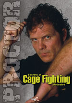 Secret of Cage Fighting, Tom Proctor